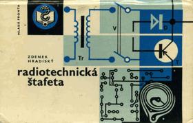Radiotechnická štafeta - kurs základů radiotechniky pro začátečníky + 21 praktických ...