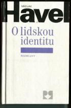 O lidskou identitu - úvahy, fejetony, protesty, polemiky, prohlášení a rozhovory z let 1969-1979