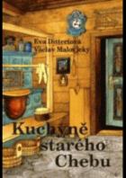 Kuchyně starého Chebu - vlastivědně-kulinární putování starým Chebem, Chebskem a také se ...
