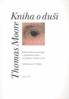 Kniha o duši - pohled hlubinné psychologie a spirituálních tradic na problémy všedního ...