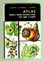 Atlas chorob a škůdců ovocných plodin, révy vinné a zeleniny