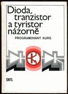 Dioda, tranzistor a tyristor názorně. Programovaný kurs.