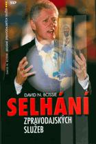 Selhání zpravodajských služeb - jak Clintonova politika národní bezpečnosti připravila ...
