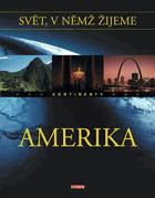 AMERIKA Svět, v němž žijeme - kontinenty