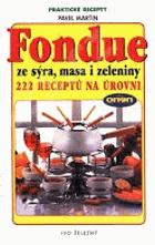 Fondue ze sýra, masa i zeleniny - 222 receptů na pohoštění