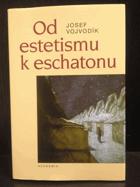 Od estetismu k eschatonu - modely světa a existence v lyrickém díle Otokara Březiny - ...