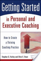 Getting started in personal and executive coaching - how to create a thriving coaching practice.