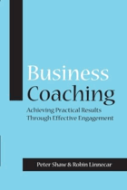 Business coaching - achieving practical results through effective engagement.