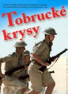 Tobrucké krysy - osudy a boje československých vojáků na Středním východě v letech 1940 ...
