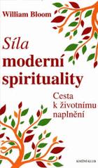 Síla moderní spirituality - cesta k životnímu naplnění
