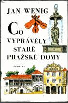 Co vyprávěly staré pražské domy