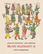 Mladí muzikanti III - knížka o hudbě pro 3. roč. lidových škol umění