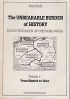 The unbearable burden of history - the Sovietization of Czechoslovakia 1-3 ( From Munich to Yalta + ...