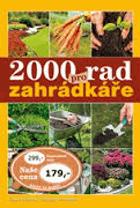 2000 - Dva tisíce rad pro zahrádkáře
