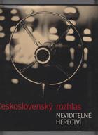 Československý rozhlas - neviditelné herectví