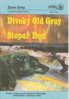 Divoký Old Gray. Stopař Don. Pouští a plalesem