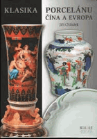 Klasika porcelánu - Čína a Evropa