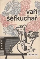 Vaří šéfkuchař - úplný soubor předpisů relací Československé televize