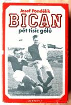 Bican - pět tisíc gólů