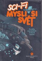 Mysli si ... svět - science fiction - povídky nejmladších českých autorů