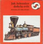 Jak železnice dobyla svět