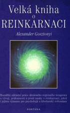 Velká kniha o reinkarnaci - rozsáhlá základní práce zkušeného regresního terapeuta o ...