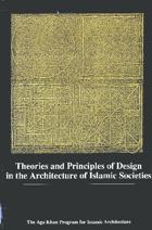 Theories and Principles of Design in the Architecture of Islamic Societies
