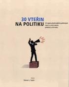 30 vteřin na politiku - 50 nejprovokativnějších politických teorií, o nichž získáte ...