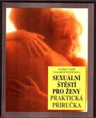 Sexuální štěstí pro ženy - Praktická příručka