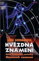 Hvězdná znamení - tajné kódy vesmíru - zapomenuté duhy a zapomenuté melodie starověké ...