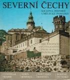 Severní Čechy - krajina, historie, umělecké památky = [Severnaja Čechija = Nord-Böhmen = ...