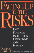 Facing Up to the Risks. How Financial Institutions Can Survive and Prosper