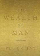 The wealth of man