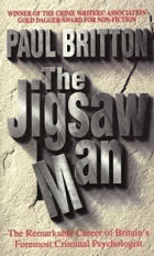The jigsaw man - the remarkable career of Britain's foremost criminal psychologist.