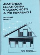 Amatérská elektronika v domácnosti a při rekreaci I.