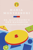 Doctor Montessori's Own Handbook