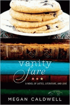 Vanity fare - a novel of lattes, literature, and love