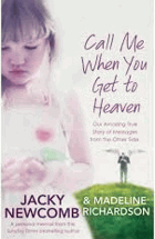 Call Me When You Get To Heaven. Our Amazing True Story of Messages from the Other Side