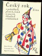 Český rok v pohádkách, písních, hrách a tancích  CHYBÍ OBAL !!!! , říkadlech a ...