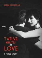 Twelve minutes of love - a tango story