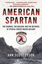 American Spartan - the promise, the mission, and the betrayal of Special Forces Major Jim Gant