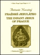 Pražské Jezulátko. Infant Jesus of Prague