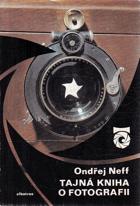 Tajná kniha o fotografii (o fotografii a fotografech)