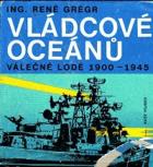 Vládcové oceánů - válečné lodě 20. století