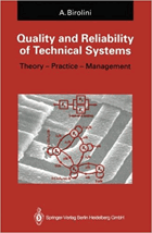Quality and reliability of technical systems - theory, practice, management