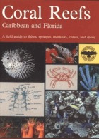 A Field Guide to Coral Reefs - Caribbean and Florida