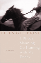 I, Rhoda Manning, go hunting with my daddy, & other stories PODPIS GILCHRIST
