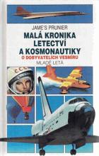 Malá kronika letectví a kosmonautiky. sv. 4, O dobyvatelích vesmíru