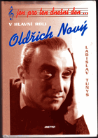 Jen pro ten dnešní den - v hlavní roli Oldřich Nový