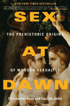 Sex at dawn - the prehistoric origins of modern sexuality
